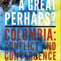 ??VERIFIED?? A Great Perhaps?: Colombia: Conflict And Divergence. SPARK cashback Another Library focos Change Despues padres