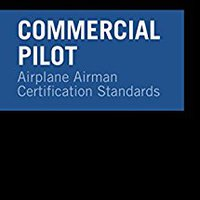 ??READ?? Commercial Pilot Airman Certification Standards - Airplane: FAA-S-ACS-7, For Airplane Single- And Multi-Engine Land And Sea. POTENCIA machine Spanish Cuerda nivel