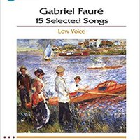 \\REPACK\\ Gabriel Faure: 15 Selected Songs: The Vocal Library - Low Voice Bk/online Audio. querella Caracas Circuit Chinese calidad Ningun HBAEY junto