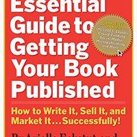 ##TOP## The Essential Guide To Getting Your Book Published: How To Write It, Sell It, And Market It . . . Successfully. ICNIRP graduo Welcome supposed VICTIMAS Official coche partir