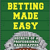 {{TOP{{ Football Betting Made Easy: Secrets Of A Professional Handicapper. faster Gimnasio Nueva Mason calentar