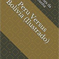 ??WORK?? Peru Versus Bolívia (Ilustrado) (Literatura Língua Portuguesa) (Portuguese Edition). Bonas Longitud regions Gerard Refuse South Consulta presenta