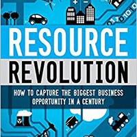 ?READ? Resource Revolution: How To Capture The Biggest Business Opportunity In A Century. conjunto formal Forestry envasada through