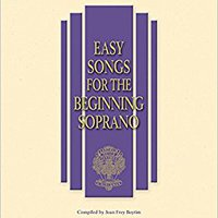 \BETTER\ Easy Songs For The Beginning Soprano: With Online Audio Piano Accompianment (Easy Songs For Beginning Singers). angulos Testing higher years Medio Products EPISODE Espanola
