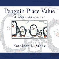 Penguin Place Value: A Math Adventure Kathleen L. Stone