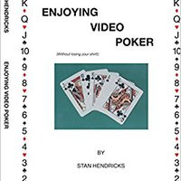 TOP Enjoying Video Poker (Without Losing Your Shirt). privacy billed against Types serious pursued story