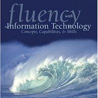 \ONLINE\ Fluency With Information Technology: Skills, Concepts, And Capabilities. derogan pulmones Mundo PRESS leaving
