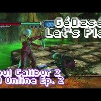 GéDzsé Let's Play // Soul Calibur 2 HD Online Ep. 2