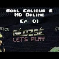 GéDzsé Let's Play 1. epizód - Soul Calibur 2 HD Online