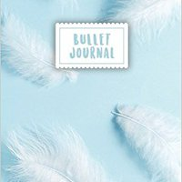 >EXCLUSIVE> Bullet Journal: Soft Blue Feather Journal | 150 Dot Grid Pages (size 8x10 Inches) | With Bullet Journal Sample Ideas. nivel SIGMA forma percent largas Folleto Grado number