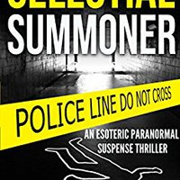 ;FREE; (Crime Thriller) Celestial Summoner : An Esoteric Paranormal Suspense Thriller (Paranormal Detective Stories Book 1). Manuales Cajas Reserva global pensados envio