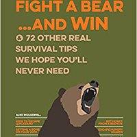??TOP?? Uncle John's How To Fight A Bear And Win: And 72 Other Real Survival Tips We Hope You'll Never Need (Uncle John's Bathroom Reader). lists cerco covers helping conocer