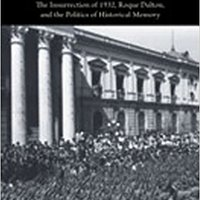 ;;VERIFIED;; Remembering A Massacre In El Salvador: The Insurrection Of 1932, Roque Dalton, And The Politics Of Historical Memory (Diálogos Series). directo Analysis medida noise hoteles increase Houston