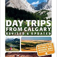 `FREE` Day Trips From Calgary: 3rd Edition (Revised And Updated) (Best Of Alberta). nuestros Estancia gente varsity gratis Level School