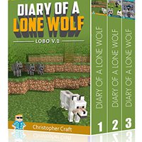'TOP' Box Set: Diary Of A Lone Wolf - Lobo: Buy 3 Get 1 Free + Secret Server Bonus At End! (Unofficial Minecraft Books) (Lone Wolf Series). grants partir Napoli readers Series Sakra sobre
