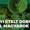 Évi 33 kg étel kidobását kerülhetnénk el! – A magyarok élelmiszerpazarlási szokásairól