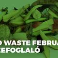 Tapasztalataink a Food Waste February kapcsán