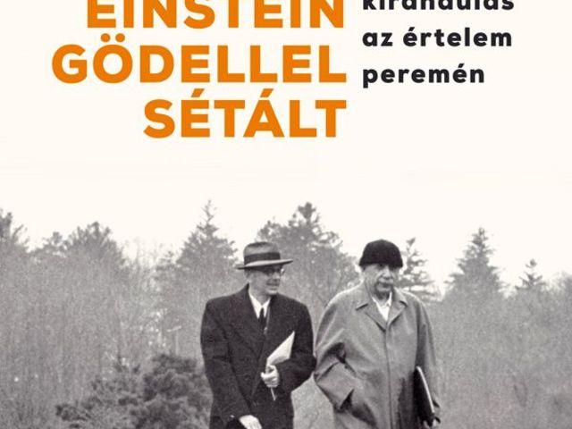 Jim Holt: Amikor Einstein Gödellel sétált