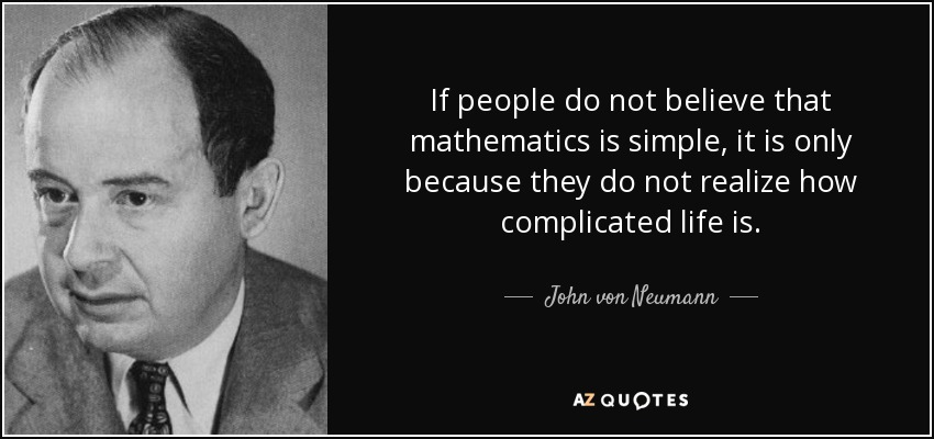 quote-if-people-do-not-believe-that-mathematics-is-simple-it-is-only-because-they-do-not-realize-john-von-neumann-37-13-45.jpg
