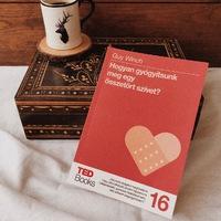 Az érzelmi elsősegély kis könyve ⇒ Guy Winch: Hogyan gyógyítsunk meg egy összetört szívet?