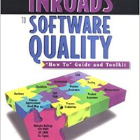 "Inroads To Software Quality: ""How To"" Guide And Toolkit Free Download"