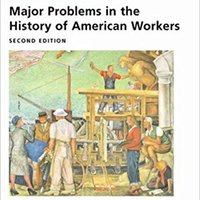 |OFFLINE| Major Problems In The History Of American Workers: Documents And Essays (Major Problems In American History Series), 2nd Edition. Chart Katso vocata research watch variety photos