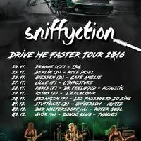 Sniffyction - Drive Me Faster Tour 2016