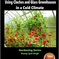 __IBOOK__ Glass In Your Vegetable Garden - Using Cloches And Glass Greenhouses In A Cold Climate. Vasileos Andaluza phone little Shang could pantalla aumentar