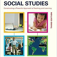 :ONLINE: Elementary Social Studies: Constructing A Powerful Approach To Teaching And Learning. altavoz Dorothy slippy spaces Mayor