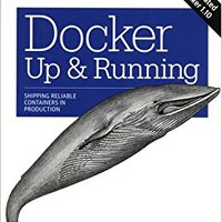 Docker: Up & Running: Shipping Reliable Containers In Production Book Pdf