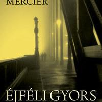 Pascal Mercier: Éjféli gyors Lisszabonba (Fejérné Pintér Veronika írása)