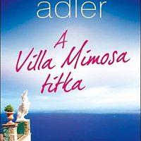 Elizabeth Adler: A Villa Mimosa Titka (Nagyné Csesznok Anita írása)