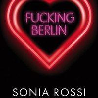 Sonia Rossi: Fucking Berlin (Gecse Kinga írása)