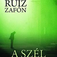 Carlos Ruiz Zafón: A szél árnyéka (Nagyné Csesznok Anita írása)