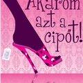 Paola Jacobbi: Akarom azt a cipőt! (Jancsó Orsolya írása)
