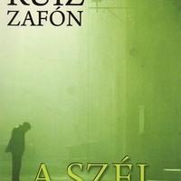 Carlos Ruiz Zafón: A szél árnyéka (Árvai Noémi írása)