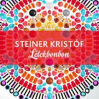 Steiner Kristóf: Lélekbonbon (Kokas Anett írása)