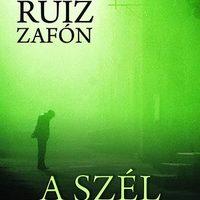 Carlos Ruiz Zafón: A szél árnyéka (Bágyi Noémi írása)