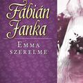 Fábián Janka: Emma trilógia (Kiss Annamária írása)