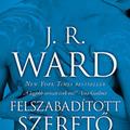 J.R. Ward: Felszabadított szerető (Péhl Annamária írása)