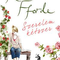 Katie Fforde: Szerelem kétszer (Bikki Noémi írása)