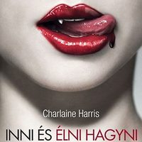 Charlaine Harris: Inni és élni hagyni (Knull Bernadett írása)