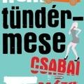 Csabai Márk: Nem tündérmese (Botos Sándor írása)