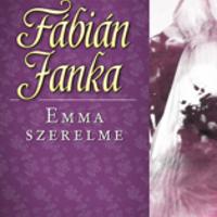 Fábián Janka: Emma szerelme (Kanbar Katalin írása)