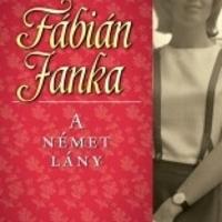 Fábián Janka: A német lány (Schrauf György írása )