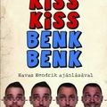 Kiss Ádám – Benk Dénes: Kiss Kiss Benk Benk (Hompoth Erika írása)