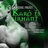 Jeaniene Frost: Karó és sírhant (Berkesné Zombor Anikó írása)