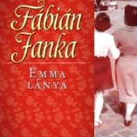 Fábián Janka: Emma-trilógia (László Júlia írása)