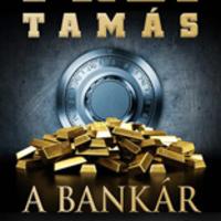 Frei Tamás: A Bankár (Jancsó Orsolya írása)