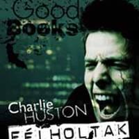 Charlie Huston: Félholtak (Bolyki Tamás írása)